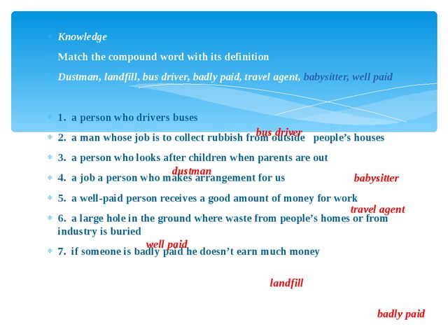 Knowledge Match the compound word with its definition Dustman, landfill, bus...