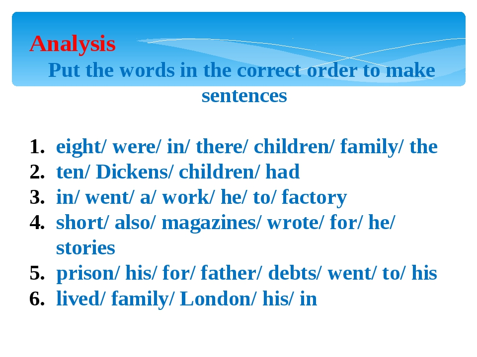 Analysis Put the words in the correct order to make sentences eight/ were/ in...