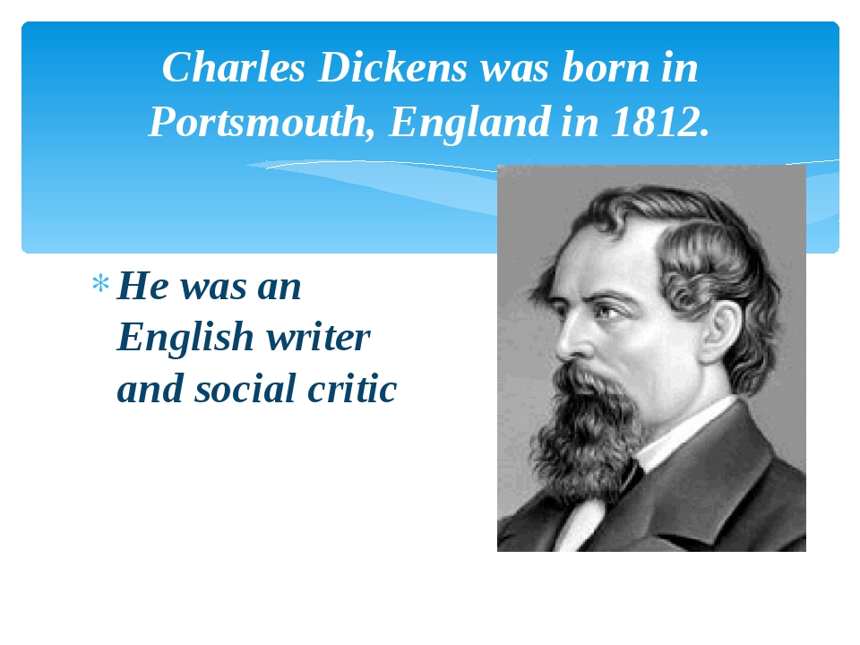 Charles Dickens was born in Portsmouth, England in 1812. He was an English wr...