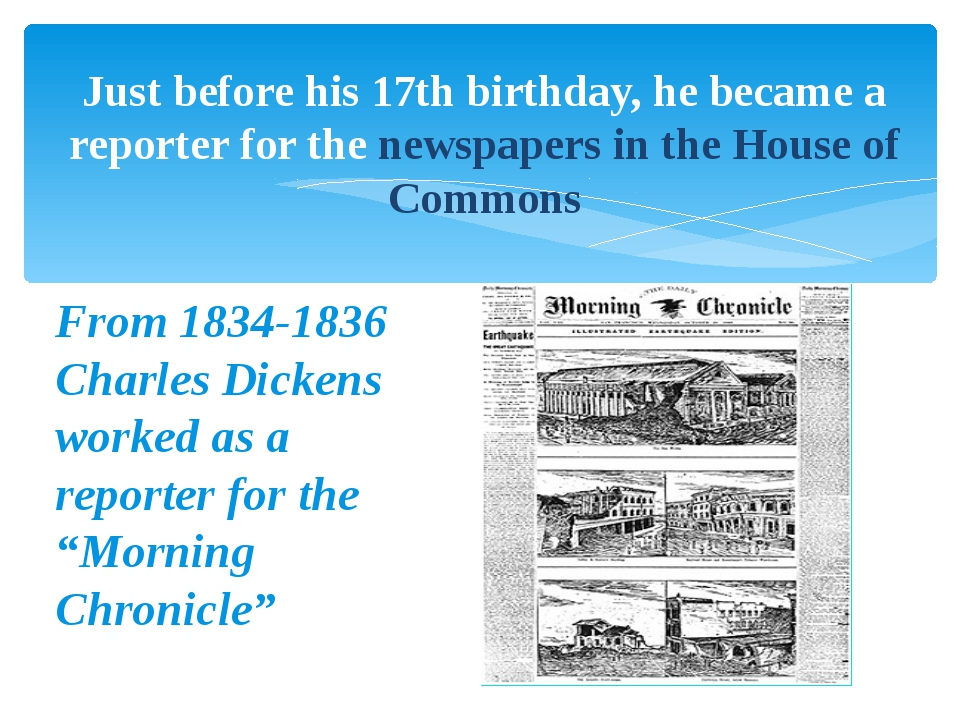 Just before his 17th birthday, he became a reporter for the newspapers in the...