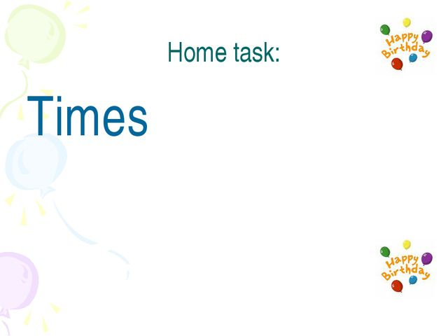 Home task: Times