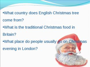 The 25th of December is… What country does English Christmas tree come from?