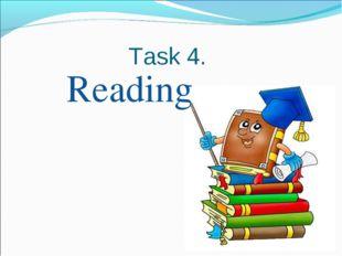 Task 4. Reading