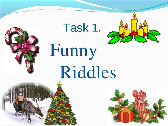 Task 1. Funny Riddles