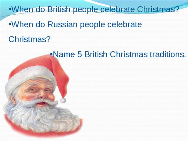 The 25th of December is… When do British people celebrate Christmas? When do...