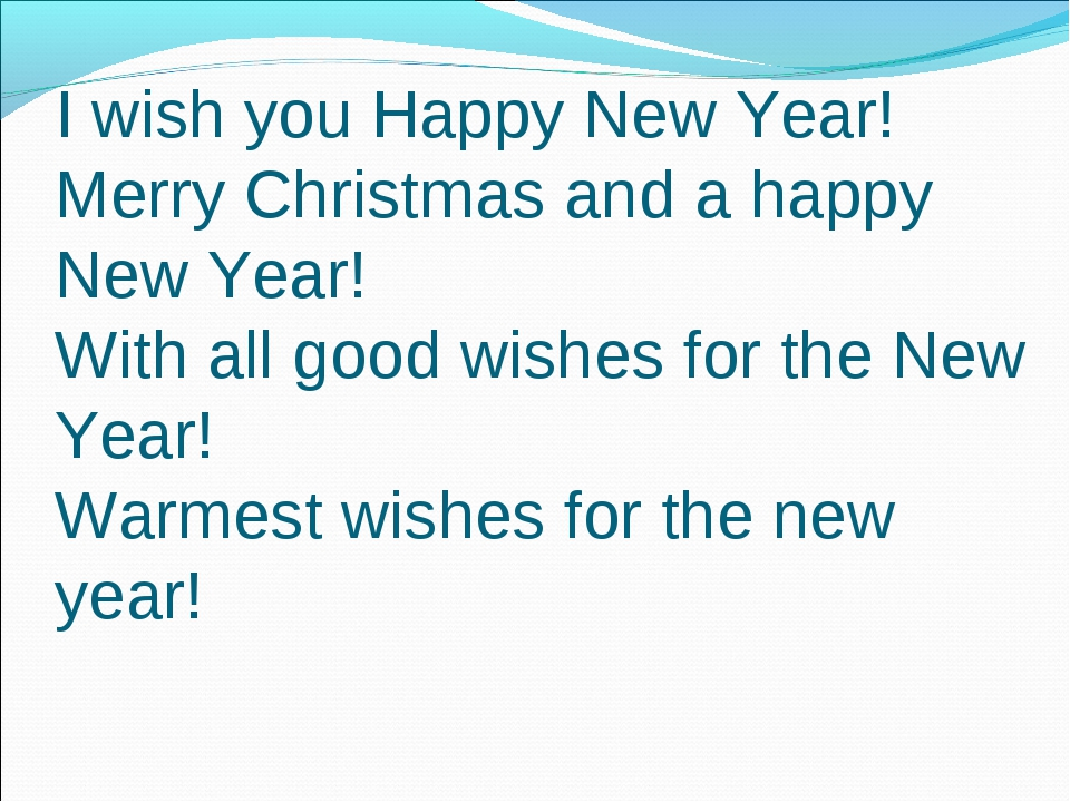I wish you Happy New Year! Merry Christmas and a happy New Year! With all go...