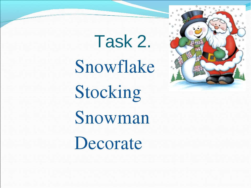 Task 2. Snowflake Stocking Snowman Decorate