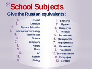 English Literature Physical Education Information Technology Mathematics Sci