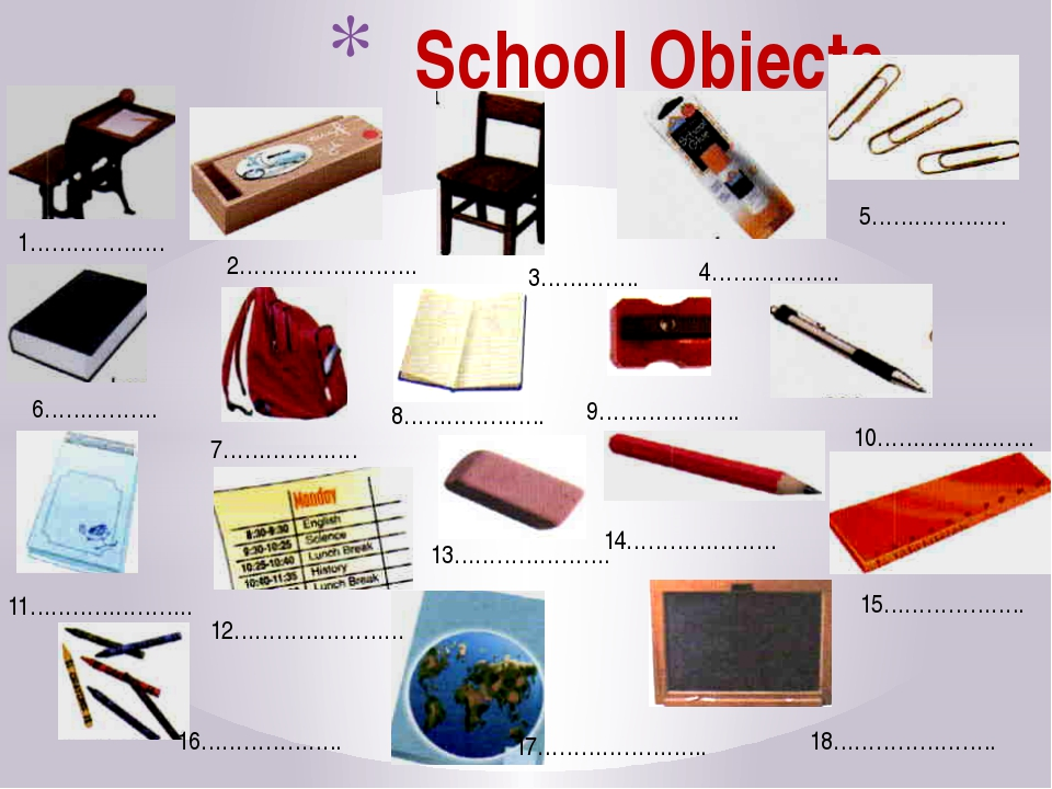School Objects 1………………. 2……………………. 3………….. 4……………… 5………………. 6……………. 7………………....