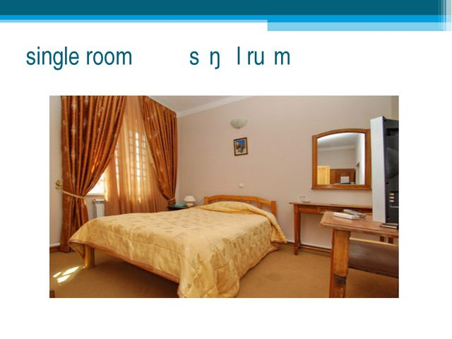 single room sɪŋɡl̩ ruːm ˈ