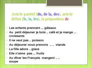 Article partitif (du, de la, des), article défini (le, la, les), la prépositi
