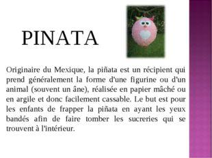 Originaire du Mexique, la piñata est un récipient qui prend généralement la f