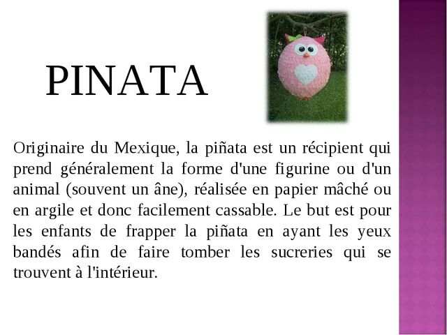 Originaire du Mexique, la piñata est un récipient qui prend généralement la f...