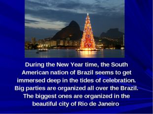 During the New Year time, the South American nation of Brazil seems to get im