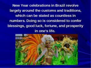New Year celebrations in Brazil revolve largely around the customs and tradit