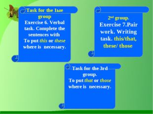2nd group. Exercise 7.Pair work. Writing task. this/that, these/ those Task