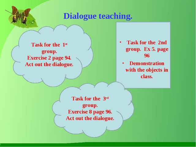 Dialogue teaching. Task for the 1st group. Exercise 2 page 94. Act out the di...
