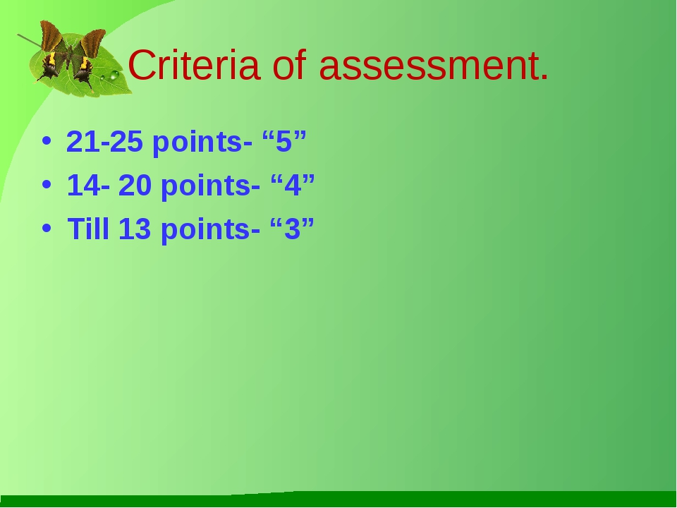 """Criteria of assessment. 21-25 points- """"5"""" 14- 20 points- """"4"""" Till 13 points-..."""