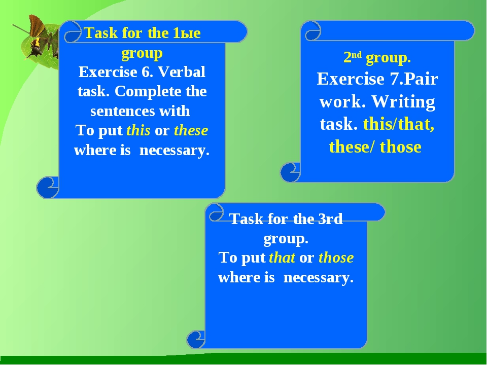 2nd group. Exercise 7.Pair work. Writing task. this/that, these/ those Task...
