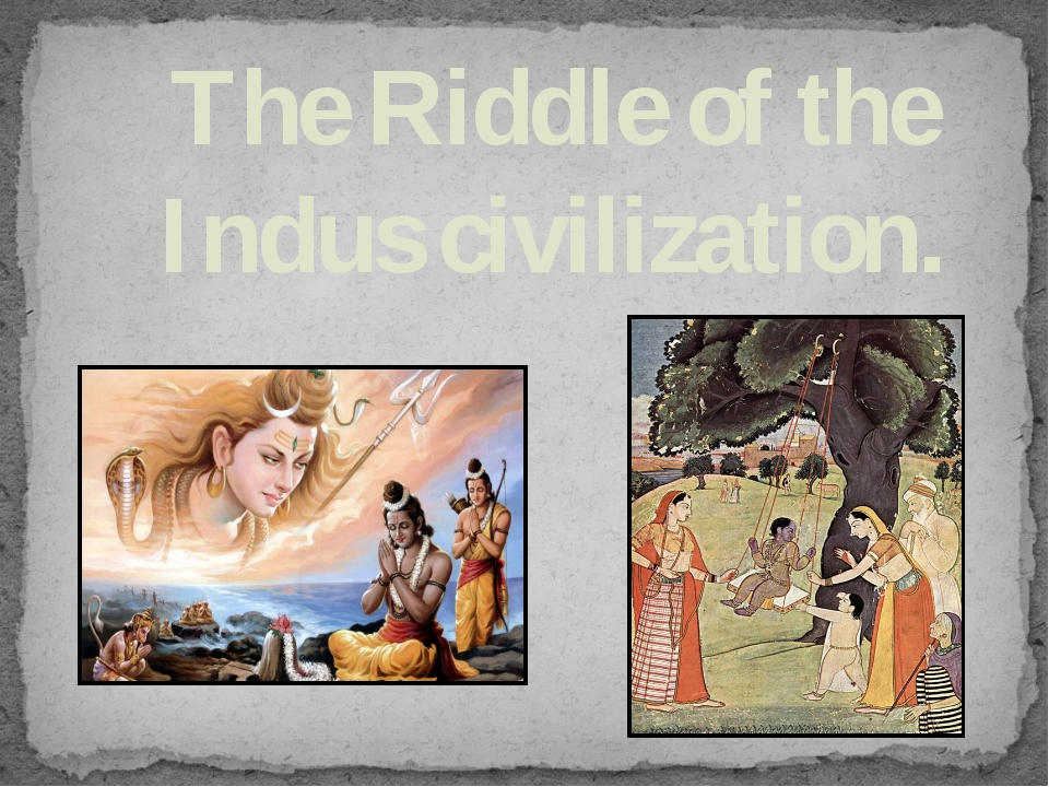 The Riddle of the Indus civilization.