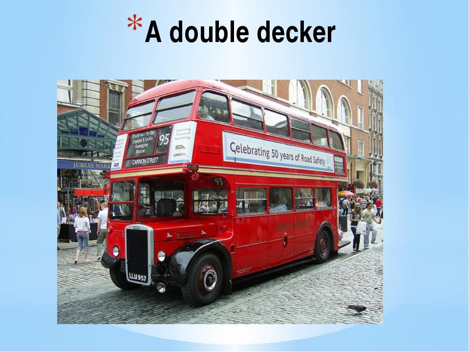 A double decker