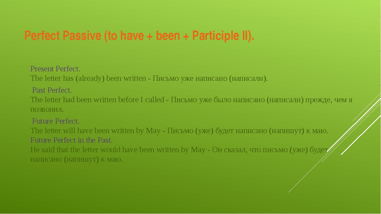 Perfect Passive (to have + been + Participle II). Present Perfect. The letter...