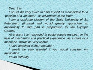 Dear Sirs, I would like very much to offer myself as a candidate for a positi