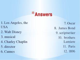 Answers 7. Oscar 8. James Bond 9. scriptwriter 10. brothers Lumiere 11. Paris