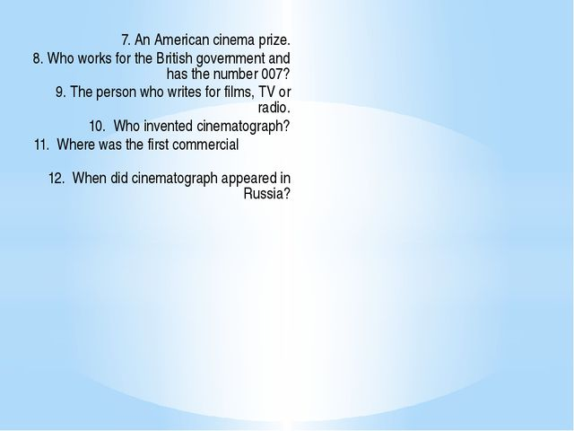 7. An American cinema prize. 8. Who works for the British government and has...