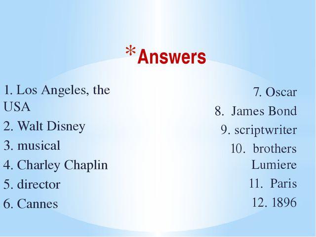 Answers 7. Oscar 8. James Bond 9. scriptwriter 10. brothers Lumiere 11. Paris...