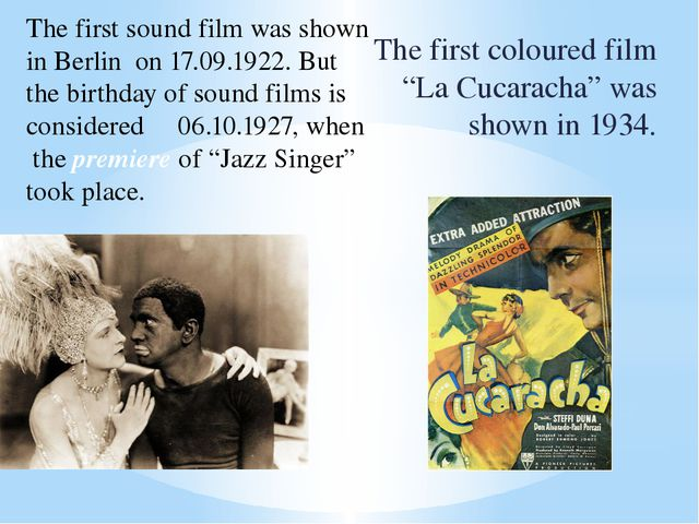 """The first coloured film """"La Cucaracha"""" was shown in 1934. The first sound fil..."""