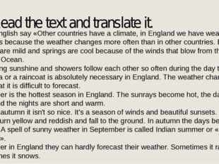 Read the text and translate it. The English say «Other countries have a clima