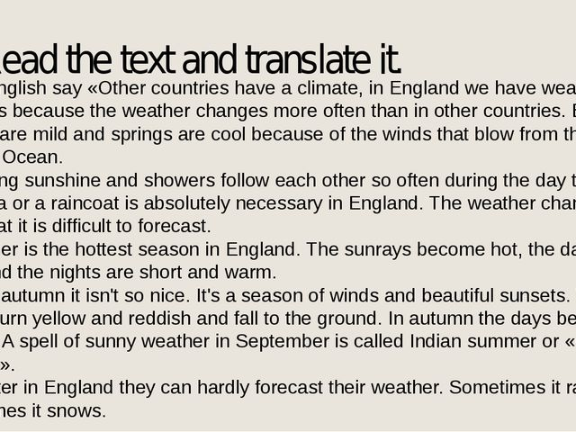 Read the text and translate it. The English say «Other countries have a clima...