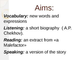 Aims: Vocabulary: new words and expressions Listening: a short biography ( A.