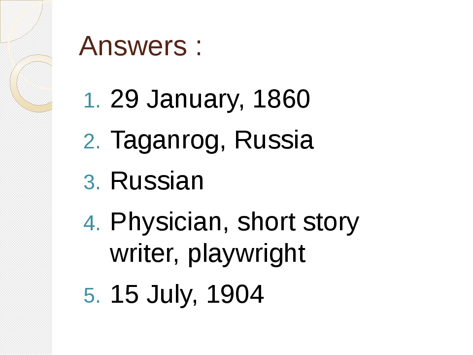 Answers : 29 January, 1860 Taganrog, Russia Russian Physician, short story wr...