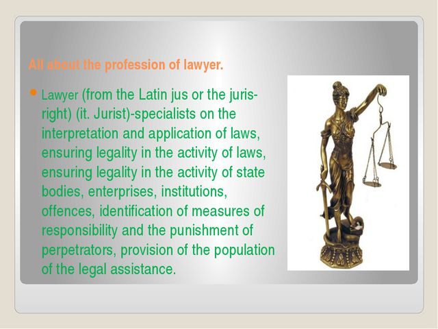 All about the profession of lawyer. Lawyer (from the Latin jus or the juris-r...