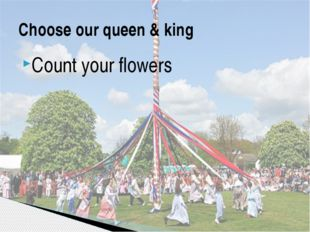 Count your flowers Choose our queen & king