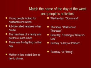 Match the name of the day of the week and people's activities: Young people l