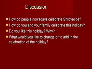 Discussion How do people nowadays celebrate Shrovetide? How do you and your f
