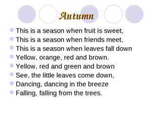 Autumn This is a season when fruit is sweet, This is a season when friends m