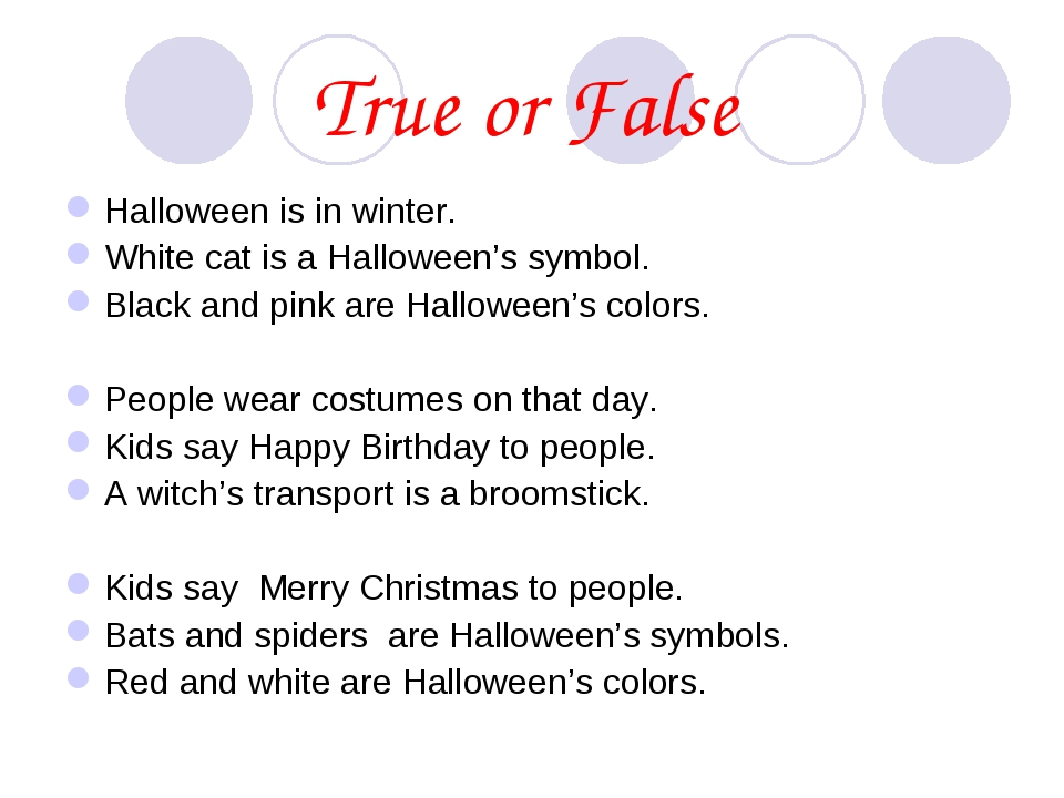 True or False Halloween is in winter. White cat is a Halloween's symbol. Blac...
