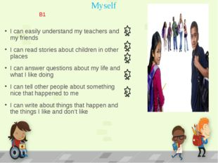 Myself I can easily understand my teachers and my friends I can read stories