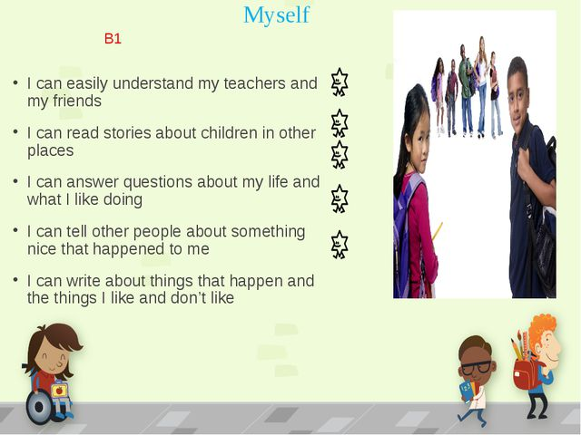 Myself I can easily understand my teachers and my friends I can read stories...
