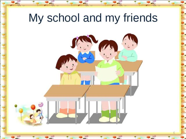 My school and my friends *