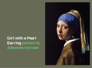 Girl with a Pearl Earring painted by Johannes Vermeer