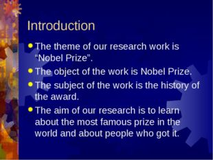 "Introduction The theme of our research work is ""Nobel Prize"". The object of t"