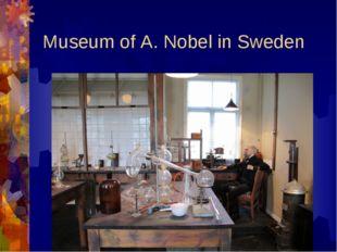 Museum of A. Nobel in Sweden
