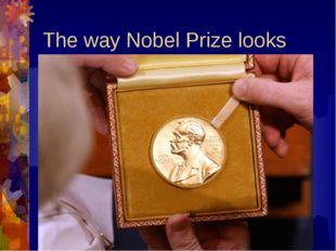 The way Nobel Prize looks