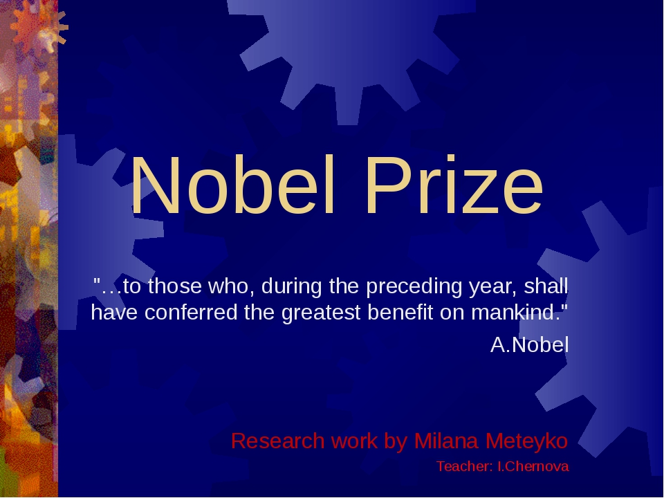 "Nobel Prize ""…to those who, during the preceding year, shall have conferred..."