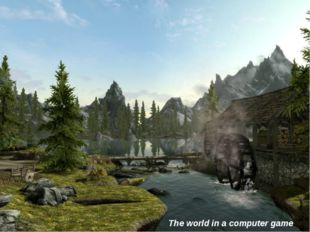 The world in a computer game